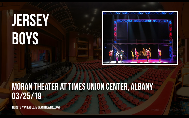 Jersey Boys at Moran Theater at Times Union Center