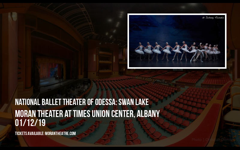 National Ballet Theater of Odessa: Swan Lake at Moran Theater at Times Union Center