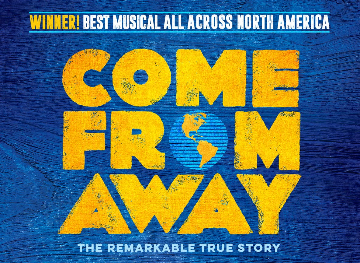 Come From Away at Moran Theater at Times Union Center