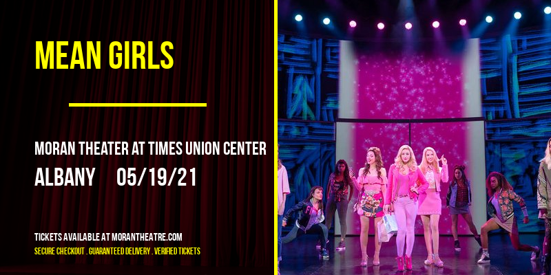 Mean Girls [CANCELLED] at Moran Theater at Times Union Center