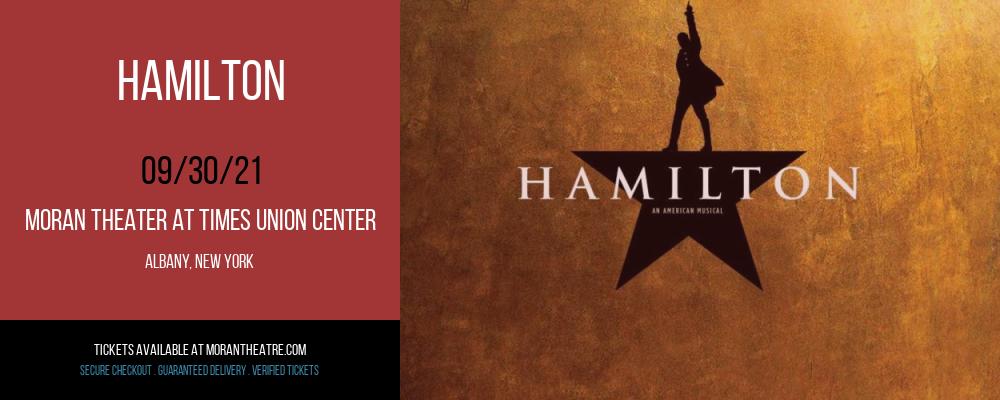 Hamilton at Moran Theater at Times Union Center