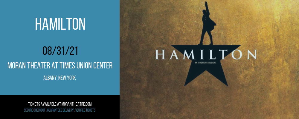 Hamilton [CANCELLED] at Moran Theater at Times Union Center