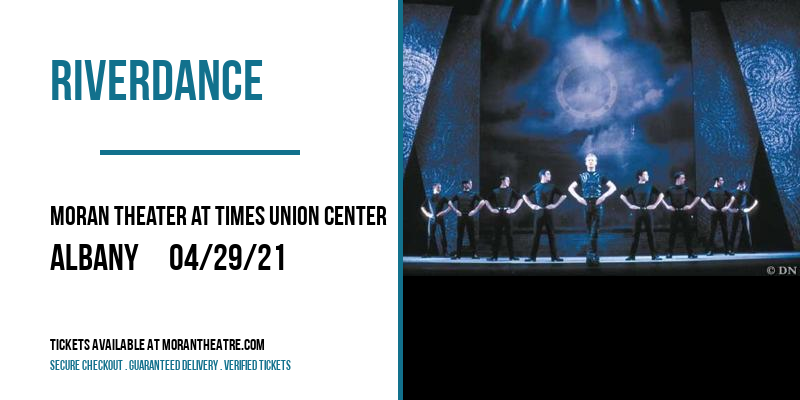 Riverdance [CANCELLED] at Moran Theater at Times Union Center