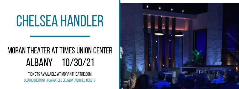 Chelsea Handler at Moran Theater at Times Union Center
