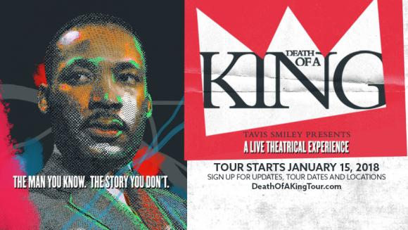 Tavis Smiley: Death Of A King - A Live Theatrical Experience at Moran Theater at Times Union Center