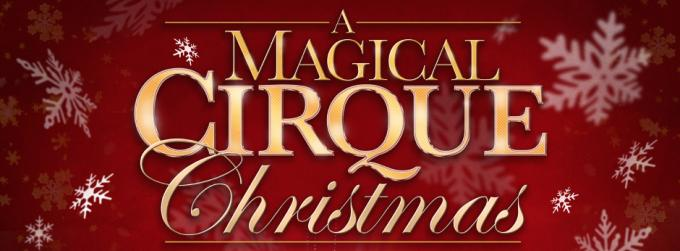 A Magical Cirque Christmas at Moran Theater at Times Union Center