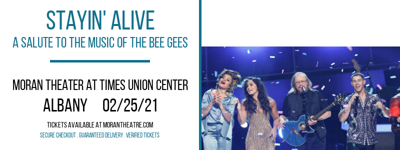 Stayin' Alive - A Salute To The Music of The Bee Gees at Moran Theater at Times Union Center
