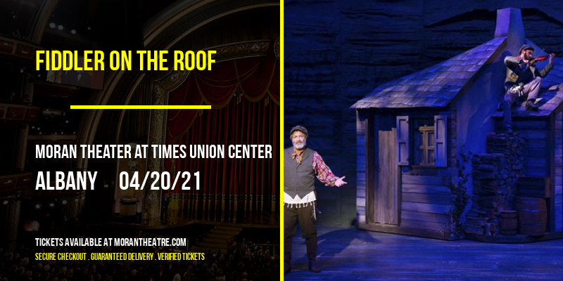 Fiddler On The Roof at Moran Theater at Times Union Center