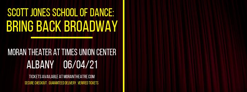 Scott Jones School Of Dance: Bring Back Broadway at Moran Theater at Times Union Center